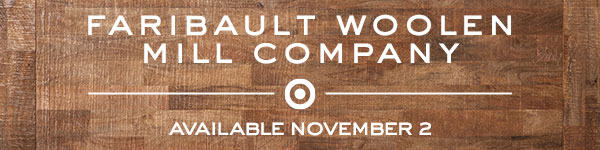 FARIBAULT WOOLEN MILL COMPANY AVAILABLE NOVEMBER 2