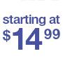 starting at $14.99