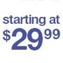 starting at $29.99
