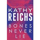 Bones Never Lie (Temperance Brennan Series #17) by Kathy Reichs (Hardcover) quick info