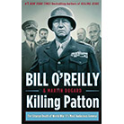 Killing Patton: The Strange Death of World War II's Most Audacious General by Bill O'Reilly (Hardcover) quick info